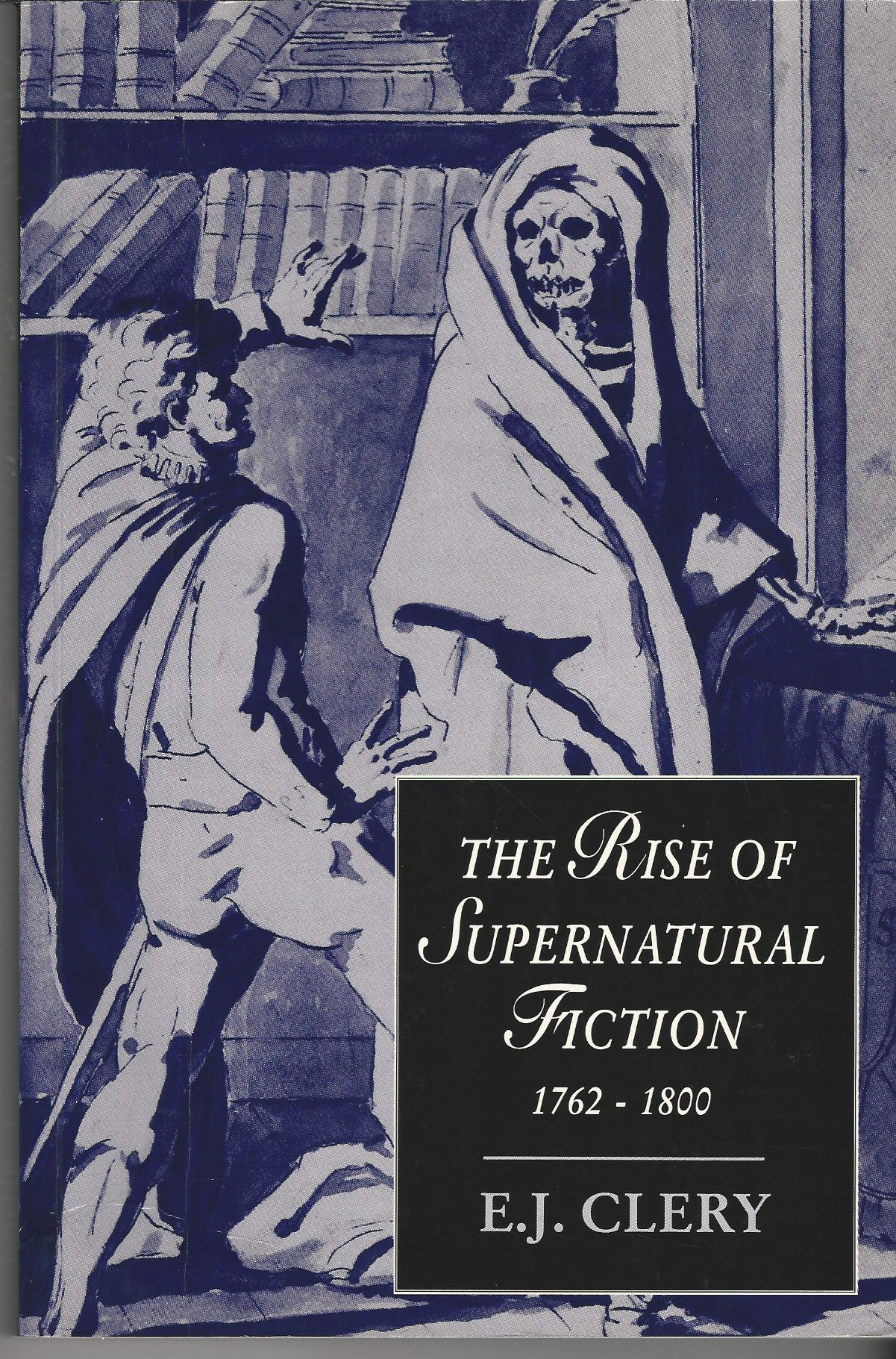 Image for The Rise of Supernatural Fiction 1762-1800 (Cambridge Studies in Romanticism).