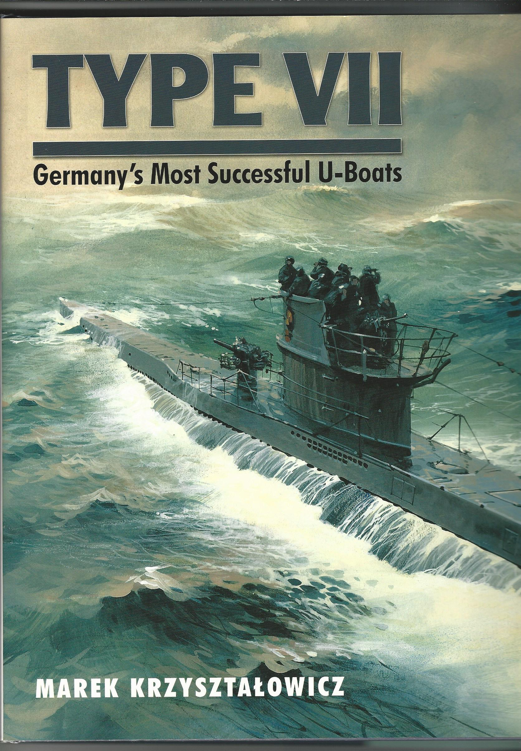 Image for Type VII: Germany's Most Successful U-Boats.