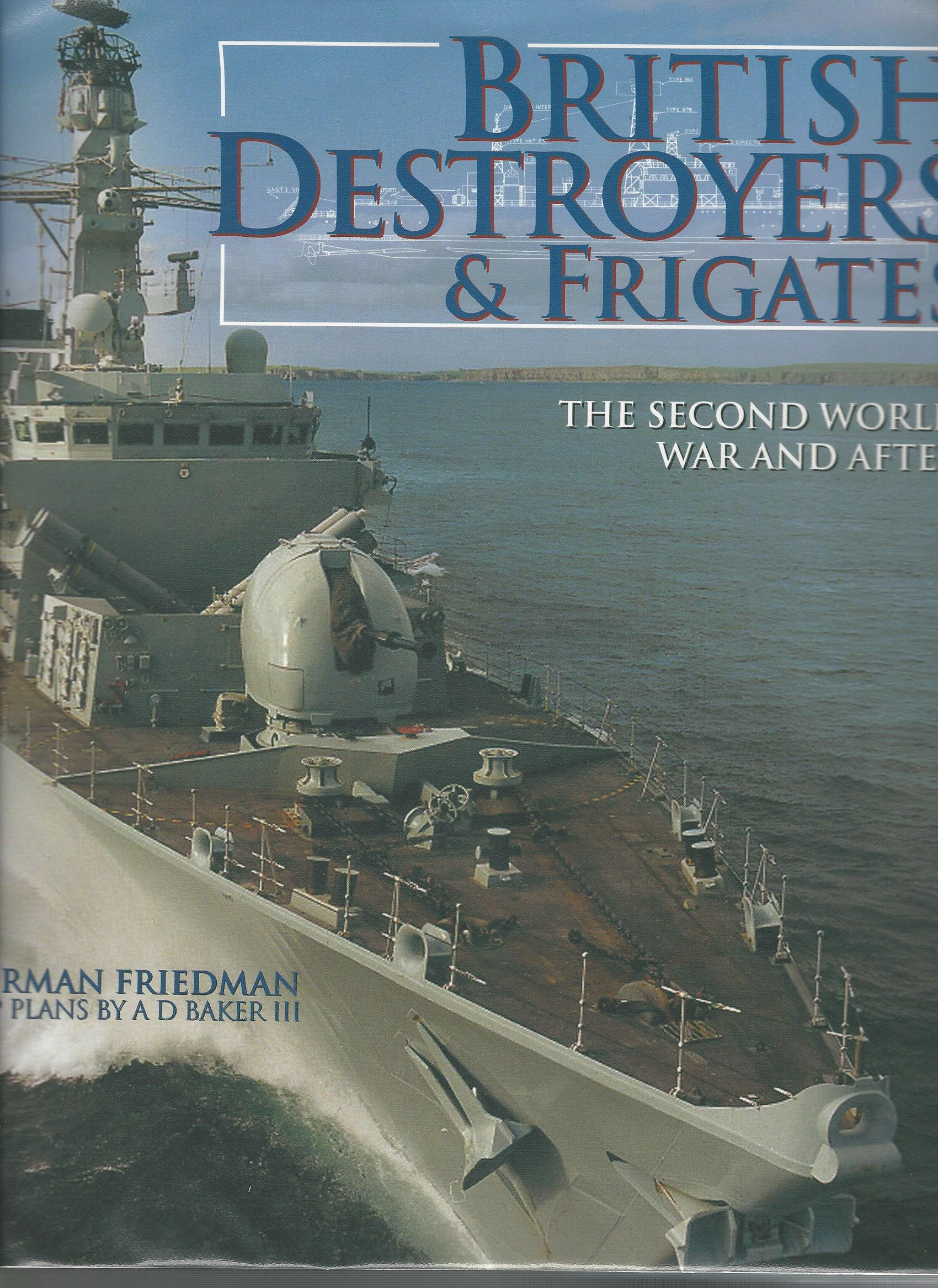 Image for British Destroyers and Frigates: The Second World War and After.