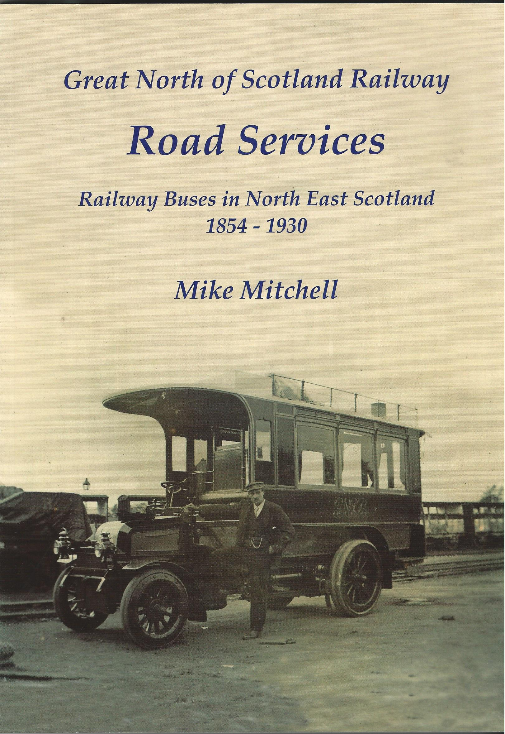 Image for Great North of Scotland Railway Road Services: Railway Buses in North East Scotland 1854-1930