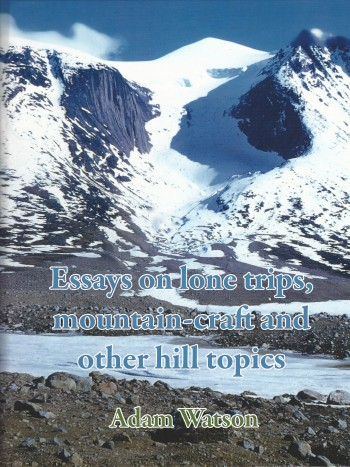 Image for Essays on Lone Trips, Mountain-craft and Other Hill Topics