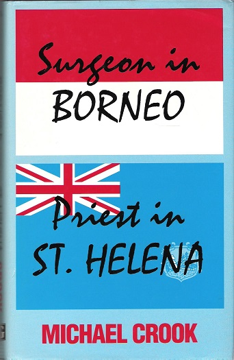 Image for Surgeon in Borneo: Priest in St. Helena.