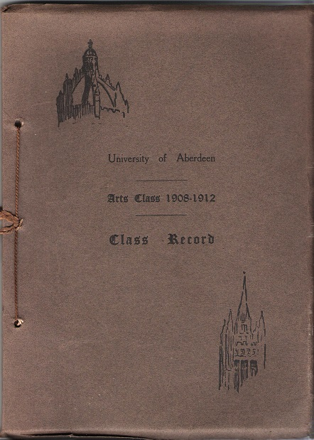 Image for University of Aberdeen Arts Class 1908-1912: Class Record.