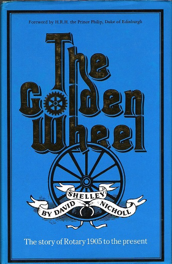 Image for The Golden Wheel: The story of Rotary 1905 to the present.