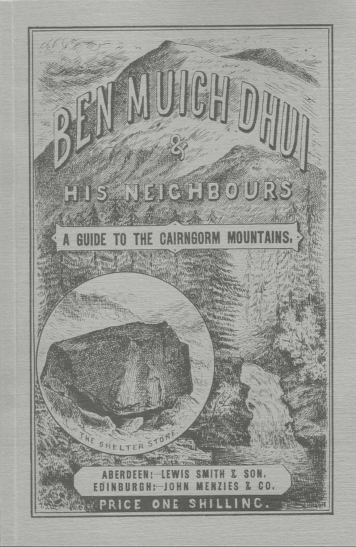 Image for Ben Muich Dhui (Ben MacDhui, Mac Dhui) & His Neighbours: A Guide to the Cairngorm Mountains.