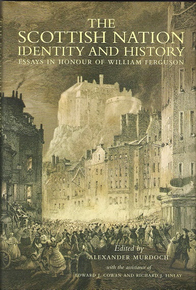 Image for The Scottish Nation Identitiy and History: Essay in Honour of William Ferguson.