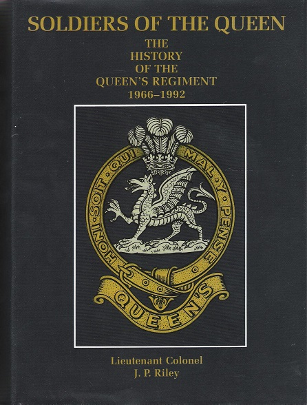 Image for Soldiers of the Queen: The History of the Queen's Regiment 1966-1992.