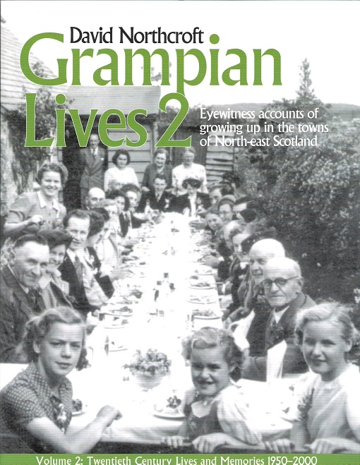 Image for Grampian Lives 2: Volume 2 Twentieth Century Lives and Memories 1950-2000.