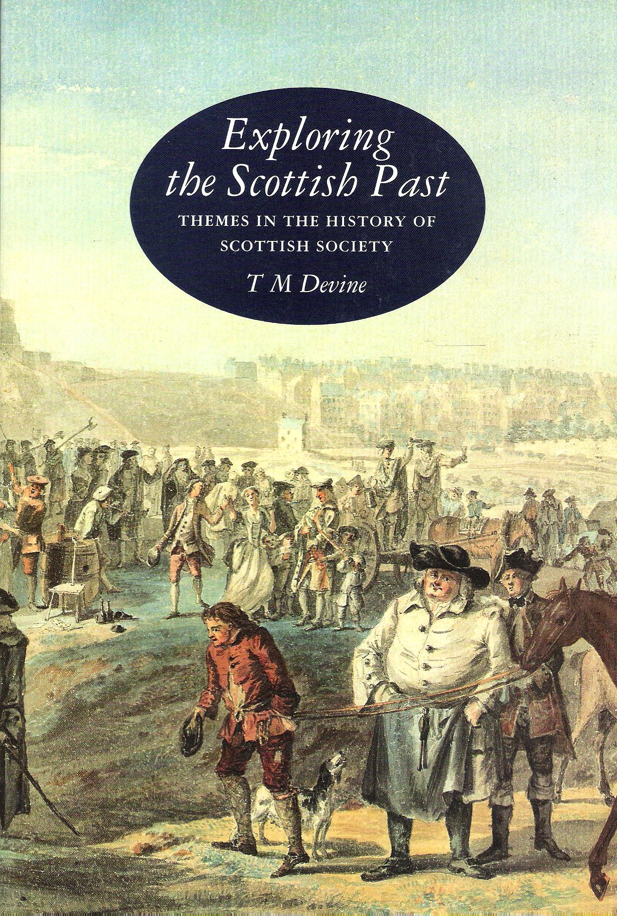 Image for Exploring the Scottish Past: Themes in the History of Scottish Society.