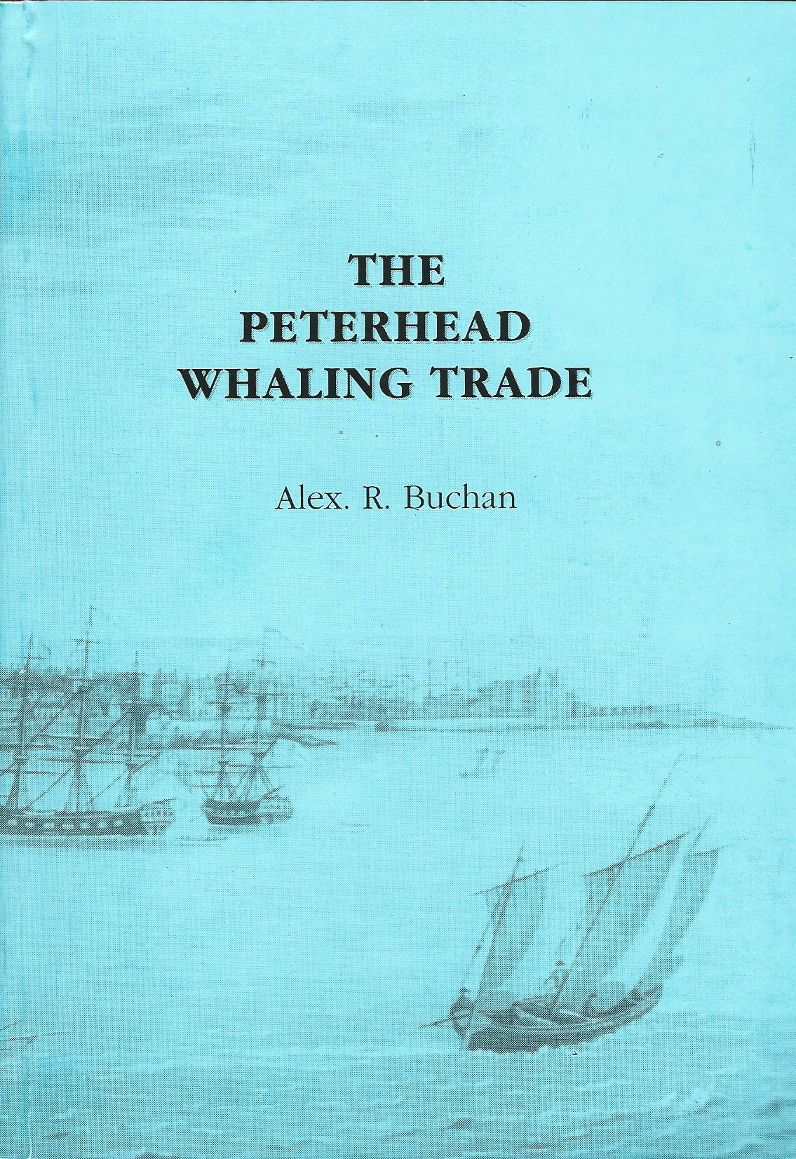 Image for The Peterhead Whaling Trade.
