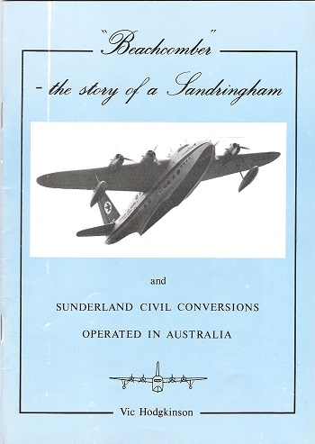 Beachcomber- The Story of a Sandringham and Sunderland Civil Converssions Operated in Australia.