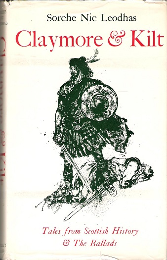 Image for Claymore & Kilt: Tales from Scottish History & The Ballads.