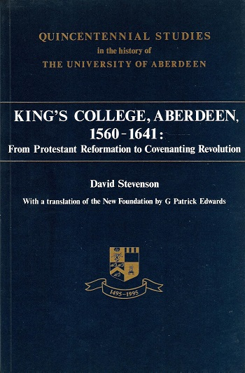 Image for King's College, Aberdeen, 1560-1641: From Protestant Reformation to Convenanting Revolution.