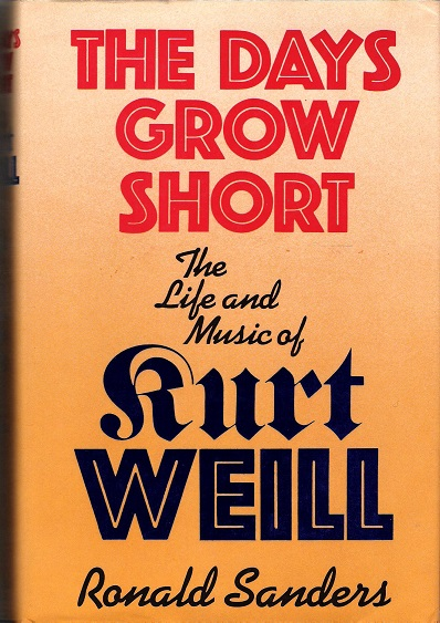 Image for The Days Grow Short: The Life and Music of Kurt Weill.