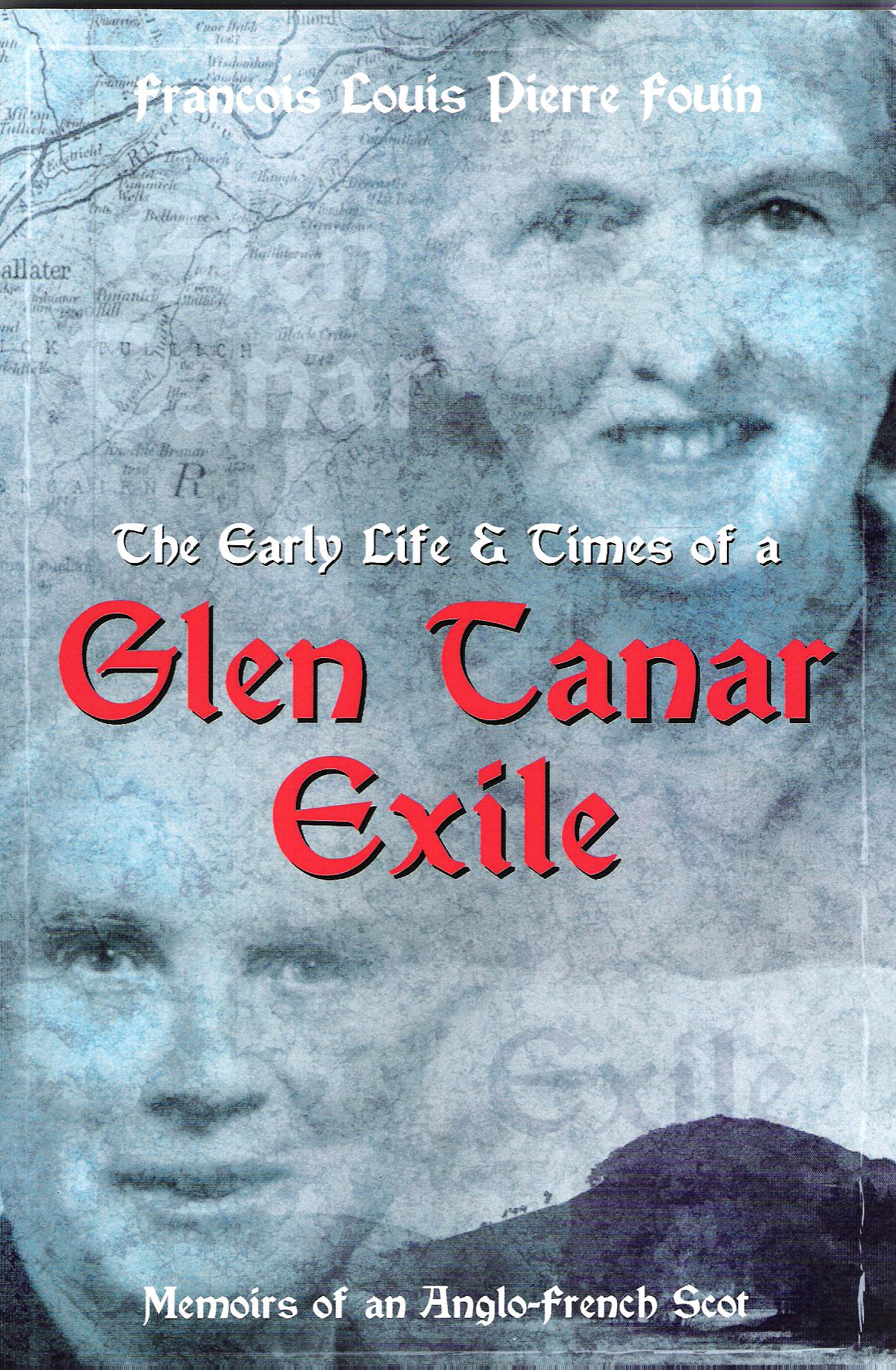 Image for The Early Life and Times of a Glen Tanar Exile: Memoirs of an Anglo-French Scot.