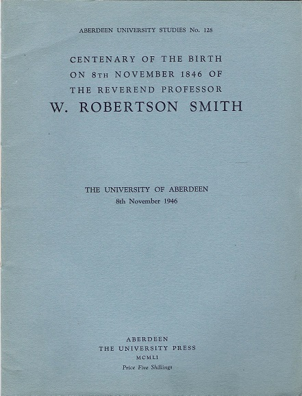 Image for Centenary of the Birth on 8th November 1846 of The Reverend Professor W. Robertson Smith.