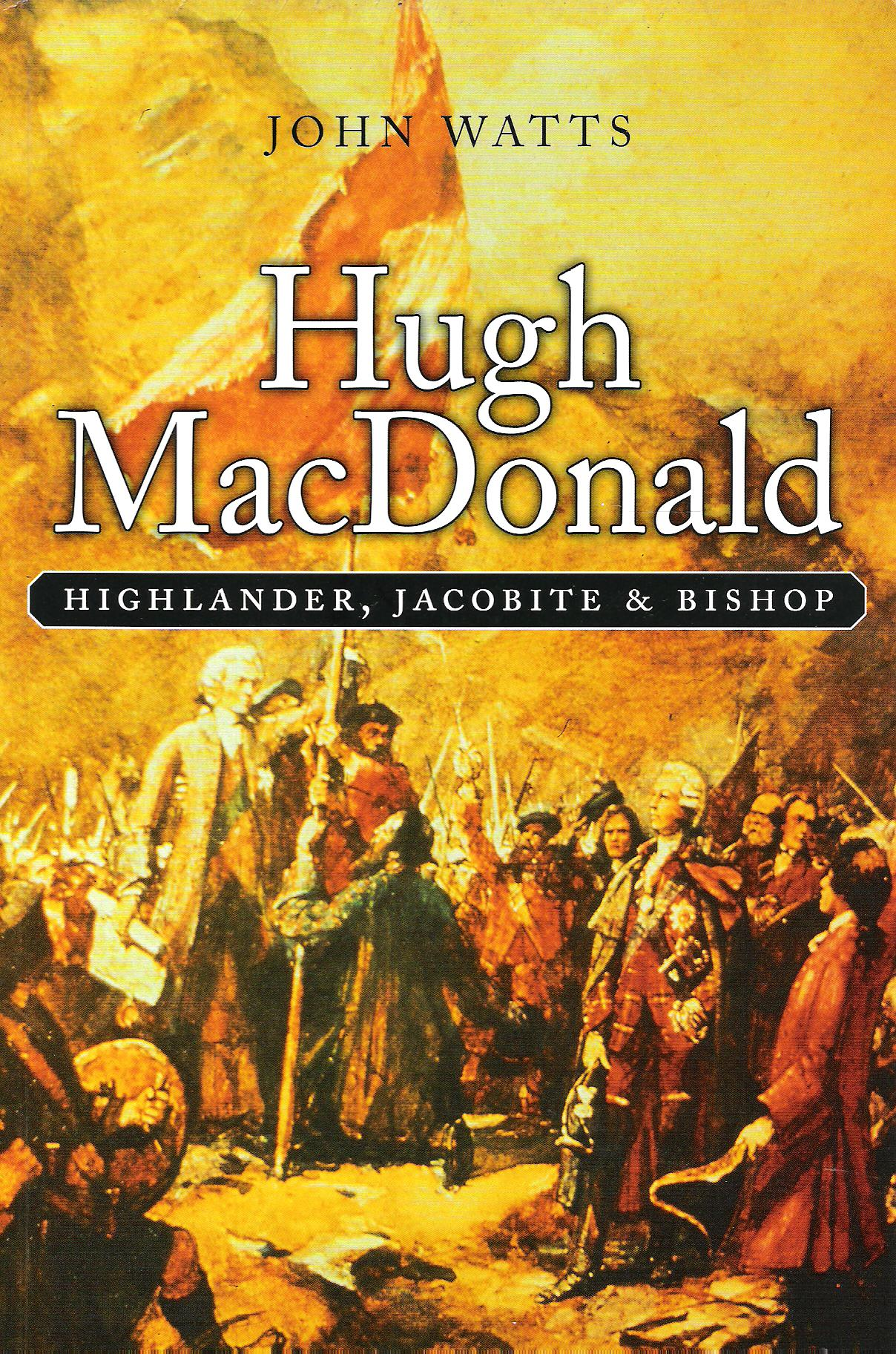 Image for Hugh MacDonald: Highlander, Jacobite & Bishop.