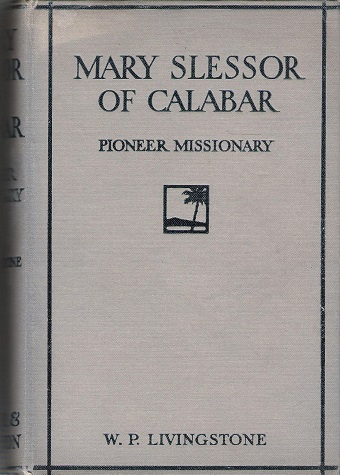 Image for Mary Slessor of Calabar: Pioneer Missionary.