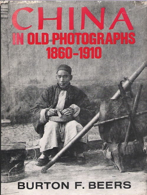 Image for China in Old Photographs 1860-1910.
