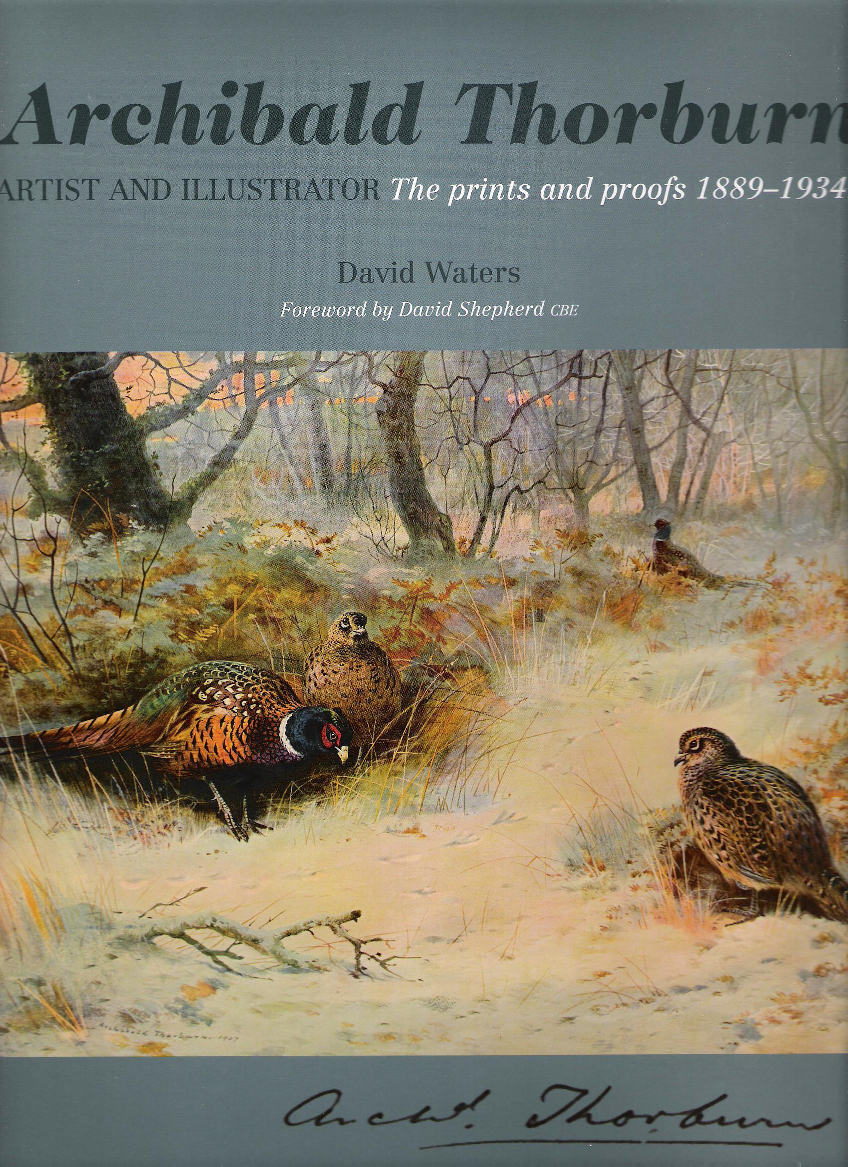 Image for Archibald Thorburn, Artist and Illustrator: The Prints and Proofs 1889-1934.