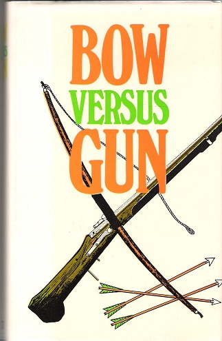 Image for Bow Versus Gun.