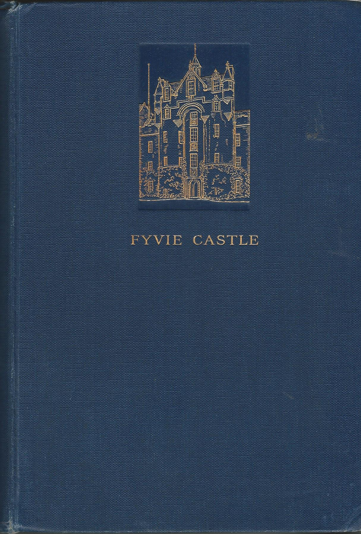 Image for Fyvie Castle: Its Lairds and their Times.