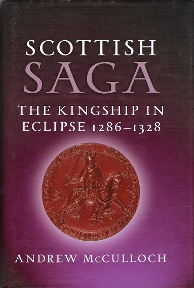 Image for Scottish Saga: The Kingship in Eclipse 1286-1328.