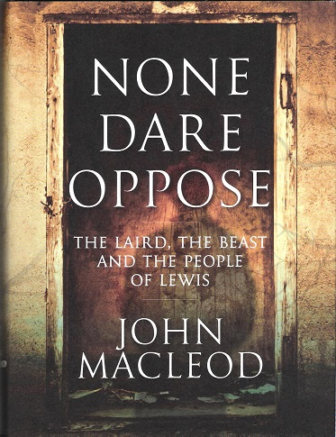Image for None Dare Oppose: The Laird, The Beast and the People of Lewis.