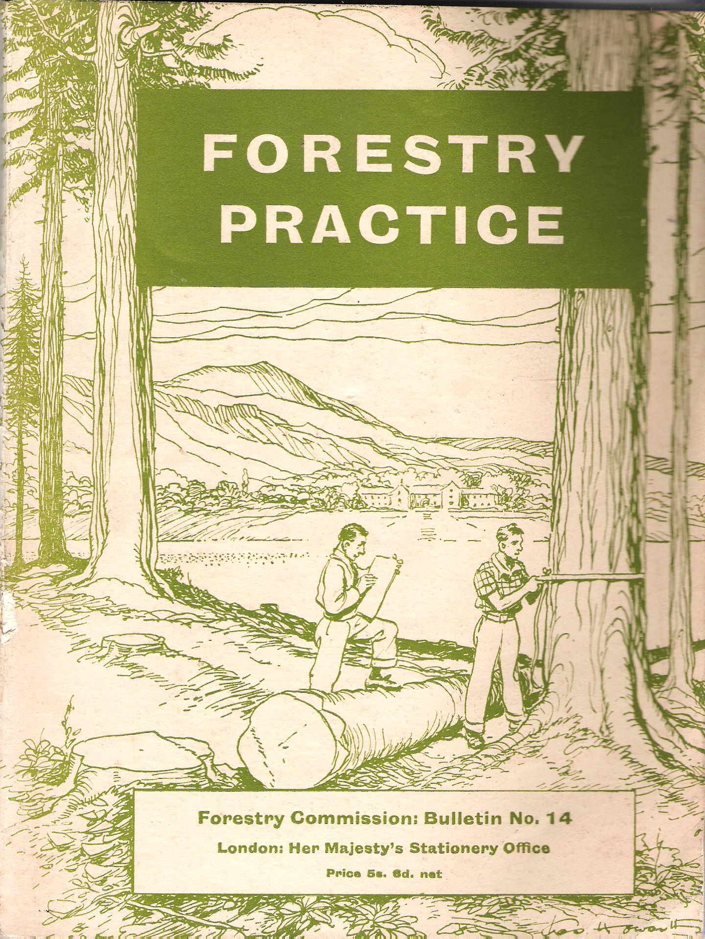 Image for Forestry Practice: A Summary of Methods of Establishing Forest Nurseries and Plantations with Advice on Other Forestry Questions for Owners, Agents and Foresters.
