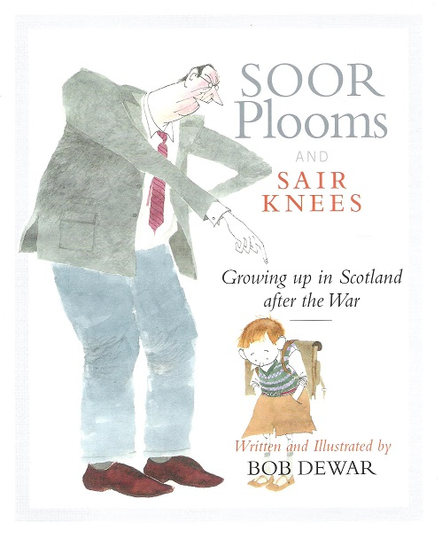 Image for Soor Plooms and Sair Knees: Growing Up in Scotland After the War.