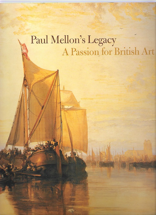 Image for Paul Mellon's Legacy: A Passion for British Art: Masterpieces from the Yale Center for British Art.