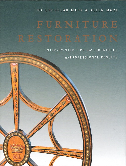 Image for Furniture Restoration: Step-By-Step Tips and Techniques for Professional Results