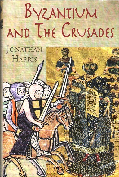 Image for Byzantium and the Crusades.