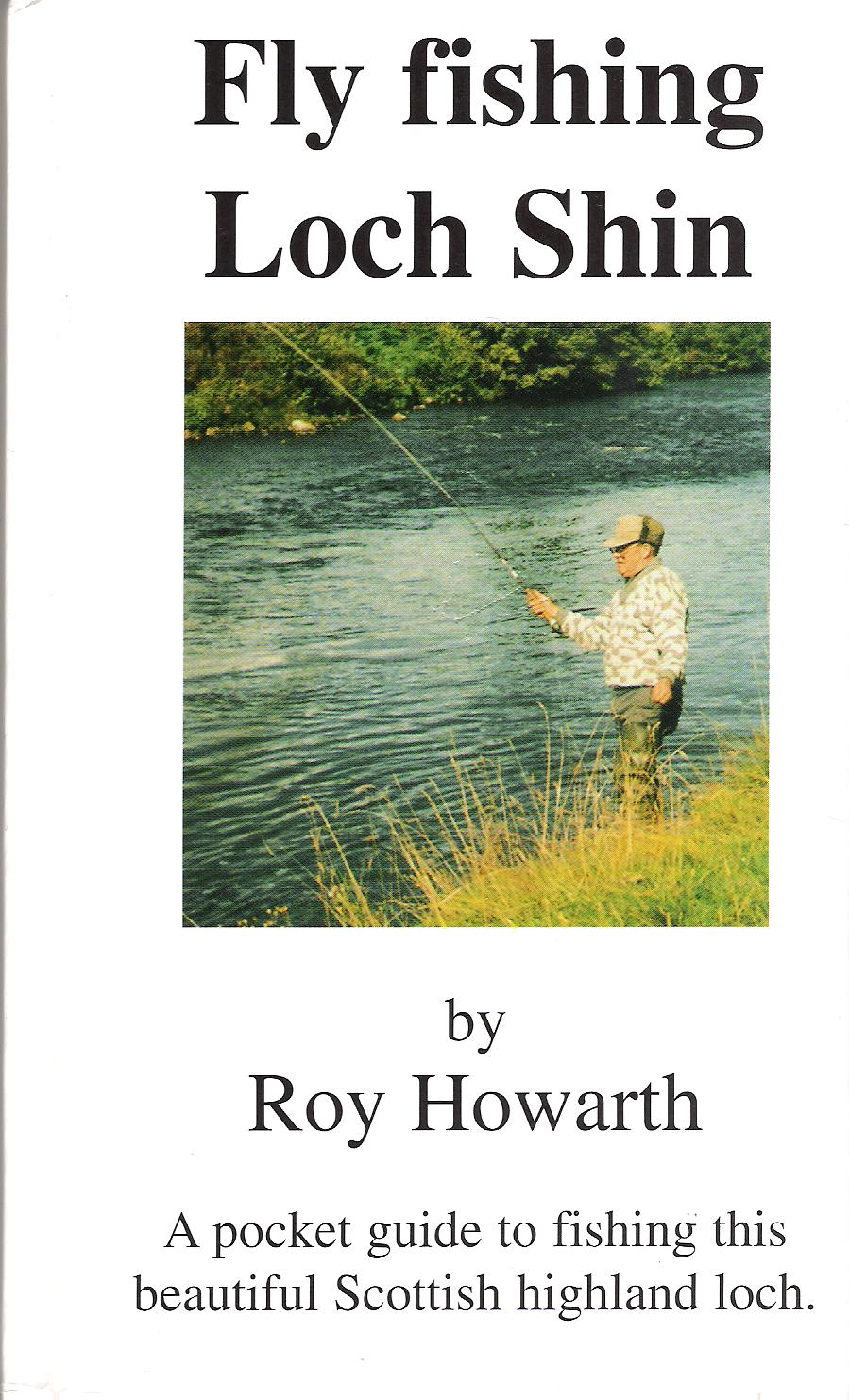 Image for Fly Fishing Loch Shin: A Pocket Guide to Fishing this beautiful Scottish Highland Loch.