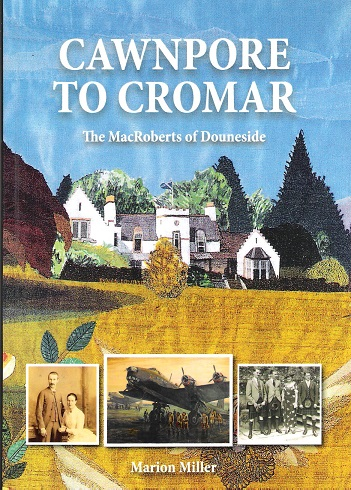 Image for Cawnpore to Cromar: The MacRoberts of Douneside.
