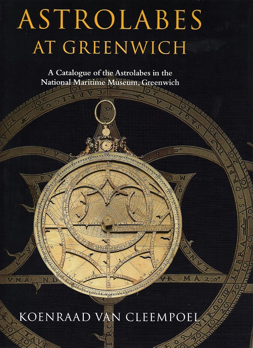 Image for Astrolabes at Greenwich: A Catalogue of the Astrolabes in the National Maritime Museum, Greenwich.