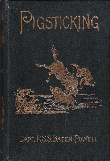Image for Pigsticking or Hog Hunting: A Complete Account for Sportsmen; and Others.