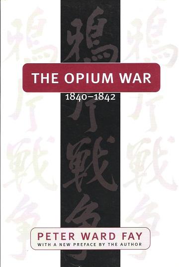 The Opium War 1840-1842.