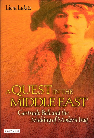 Image for A Quest in the Middle East: Gertrude Bell and the Making of Modern Iraq.