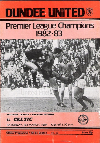Image for Dundee United F.C. Premier League Champions 1982-83 v. Celtic on Saturday 3 March 1984.