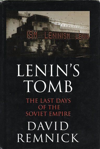 Image for Lenin's Tomb: The Last Days of the Soviet Empire.
