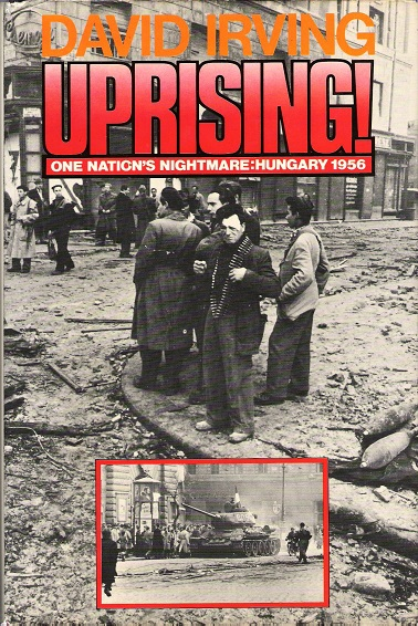 Image for Uprising! One Nation's Nightmare: Hungary 1956.