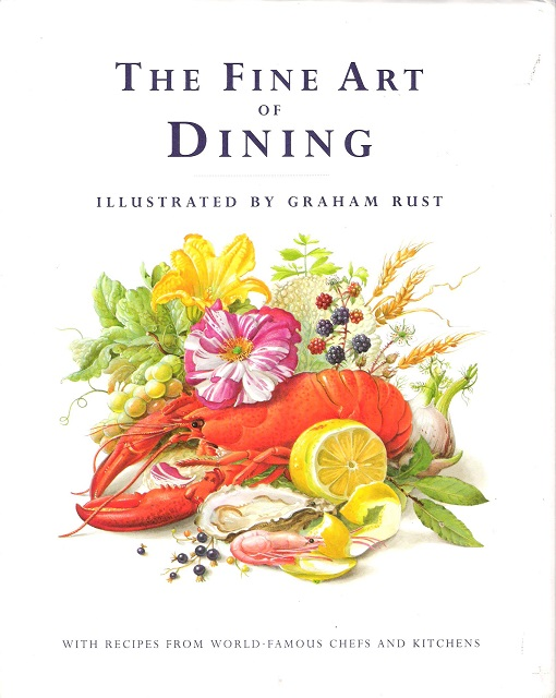 Image for The Fine Art of Dining: With Recipes from World-Famous Chefs and Kitchens.