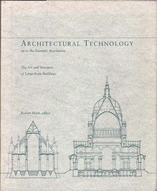 Image for Architectural Technology up to the Scientific Revolution: The Art and Structure of Large-Scale Buildings.