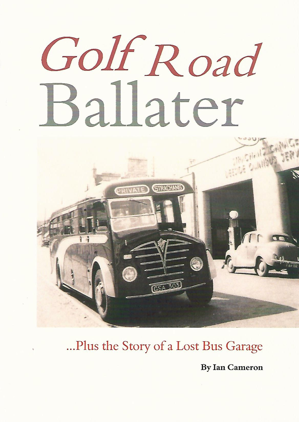 Image for Golf Road Ballater: Plus the Story of a Lost Bus Garage.