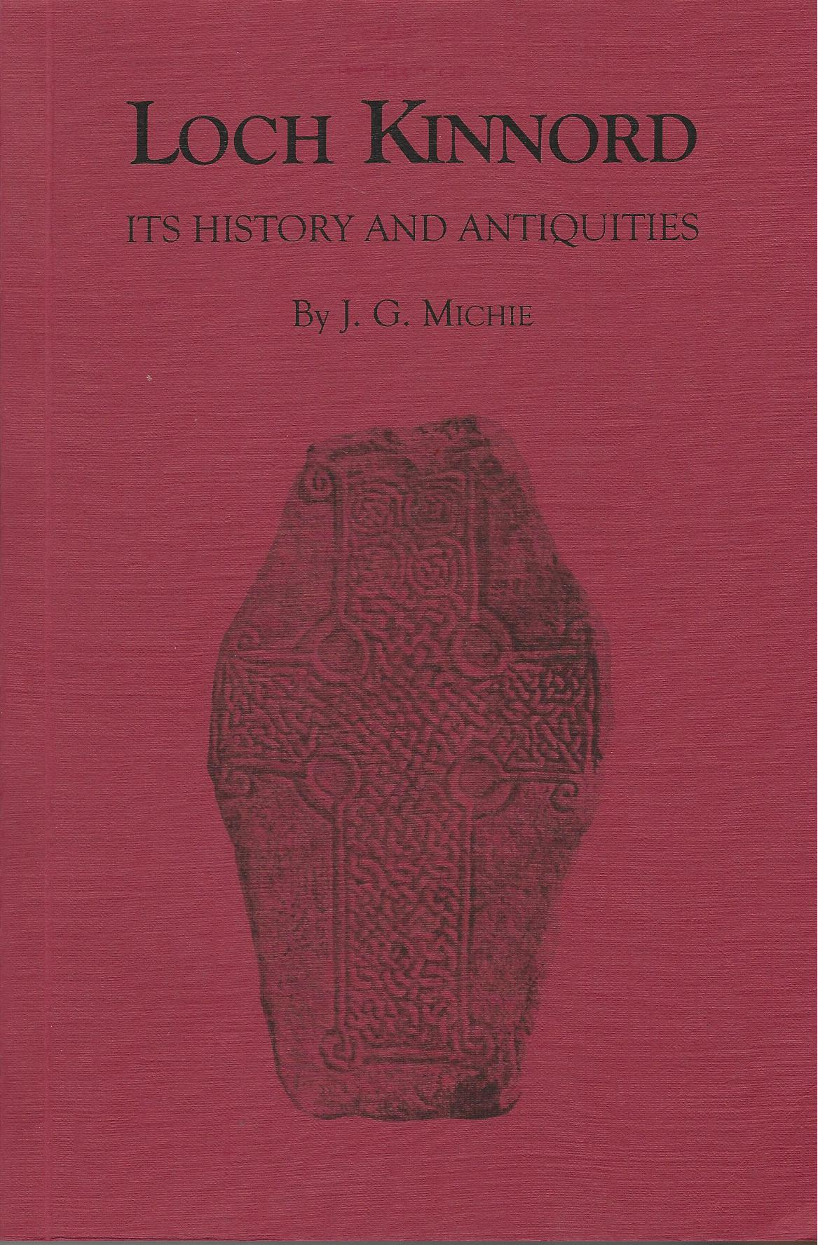 Image for Loch Kinnord: Its History and Antiquities: New and Revised Edition with The Church of Tullich and Other Papers.