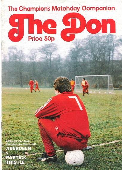Image for The Don. Matchday Magazine Aberdeen v. Partick Thistle Premier Division Sat. 21st March 1981.