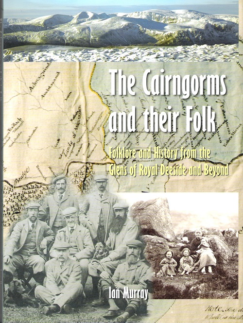 Image for The Cairngorms and their Folk: Folklore and History from the Glens of Royal Deeside and Beyond.