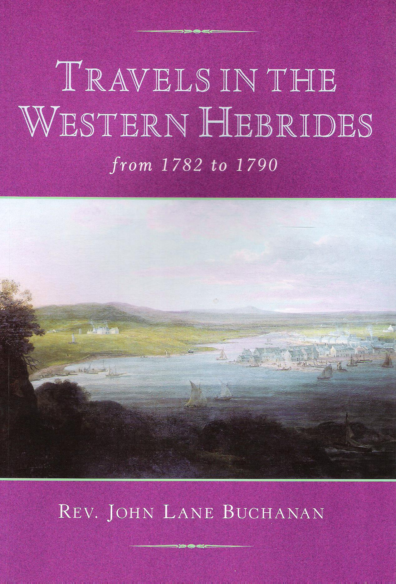 Image for Travels in the Western Hebrides: from 1782 to 1790.