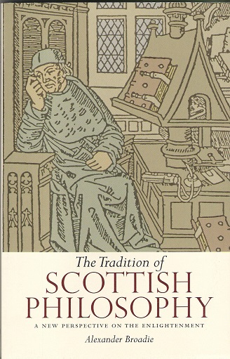 Image for The Tradition of Scottish Philosophy: A New Perspective on the Enlightenment.